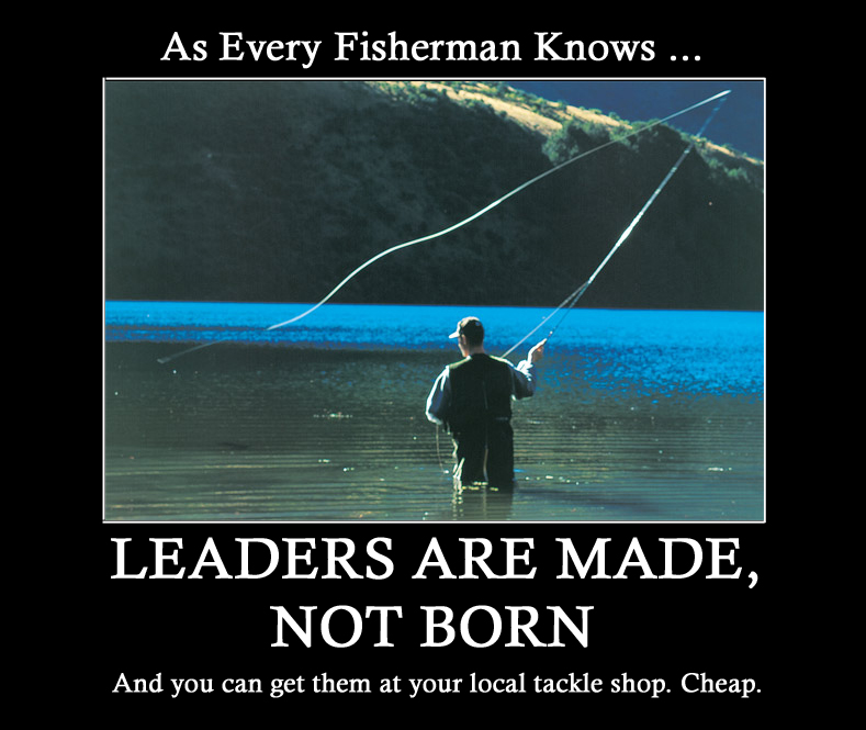 Leaders are made, not born ...