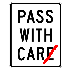 pass with car ... er, care