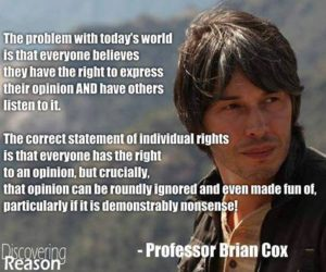 Brian Cox quote on opinions